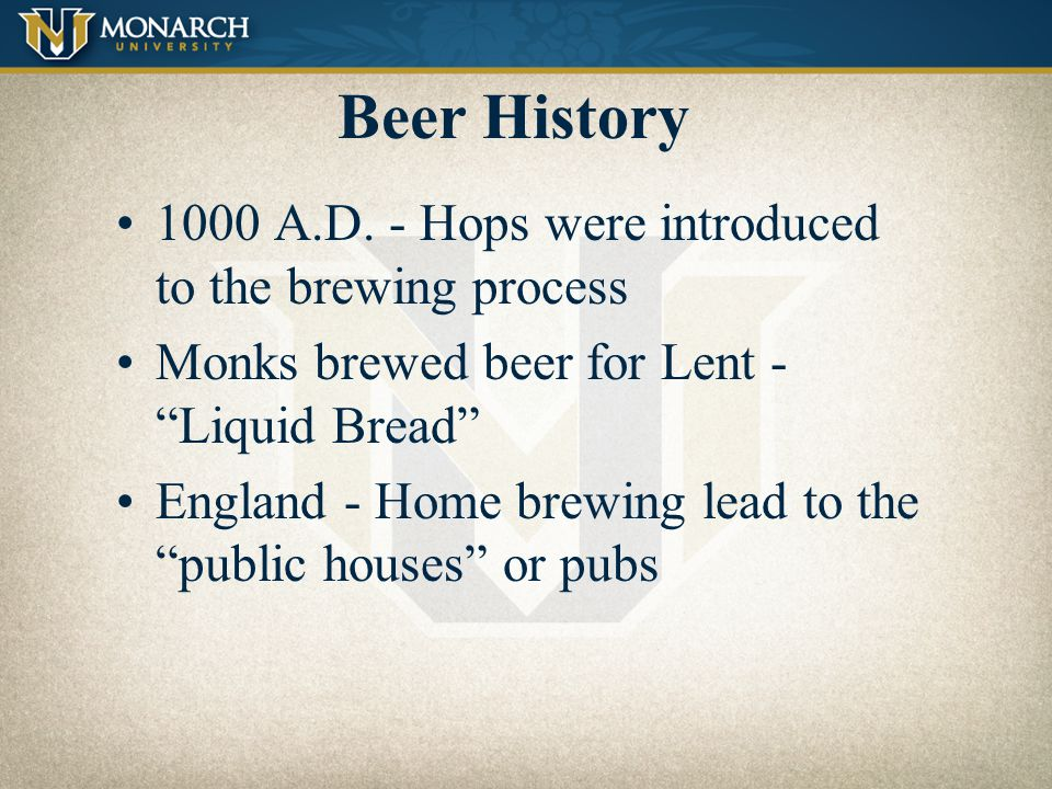 Beer History 1000 A.D. - Hops were introduced to the brewing process
