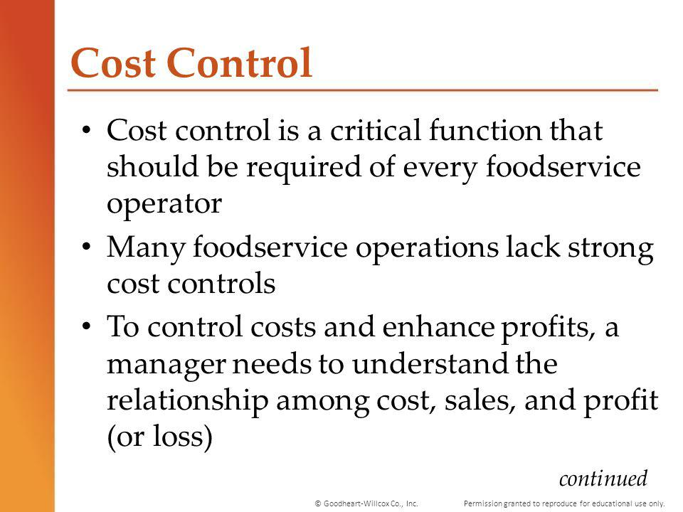 Cost Control Cost control is a critical function that should be required of every foodservice operator.