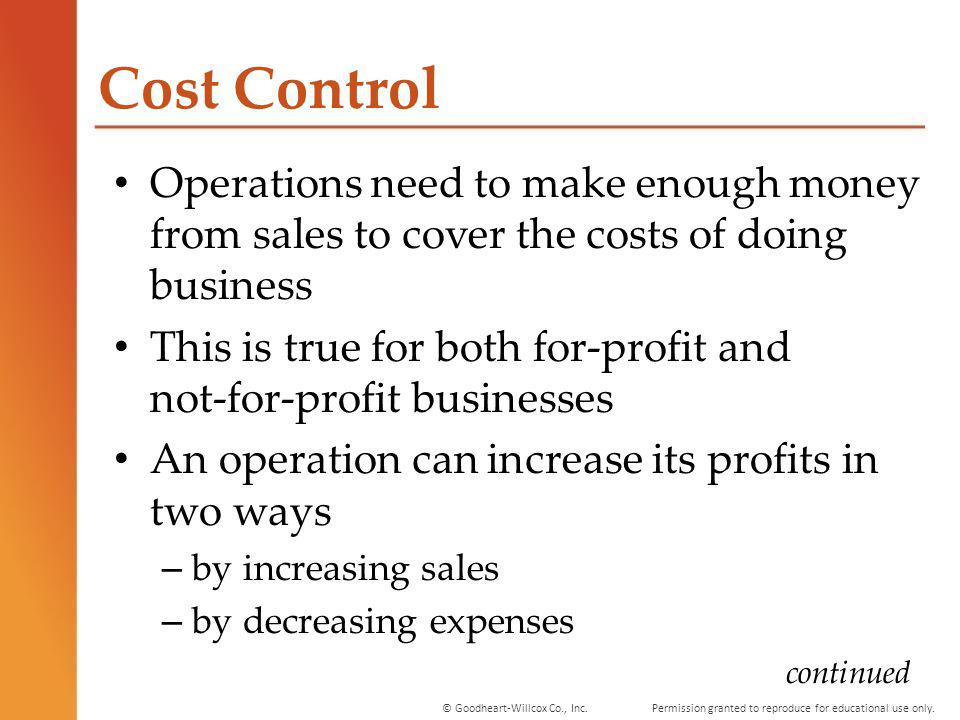 Cost Control Operations need to make enough money from sales to cover the costs of doing business.