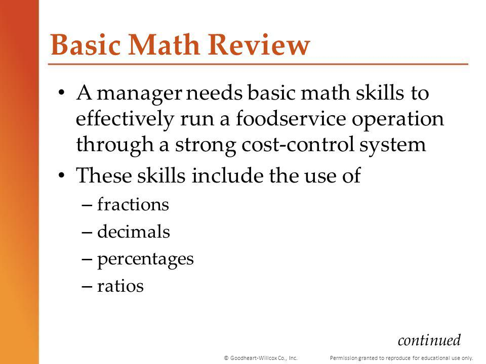Basic Math Review A manager needs basic math skills to effectively run a foodservice operation through a strong cost-control system.