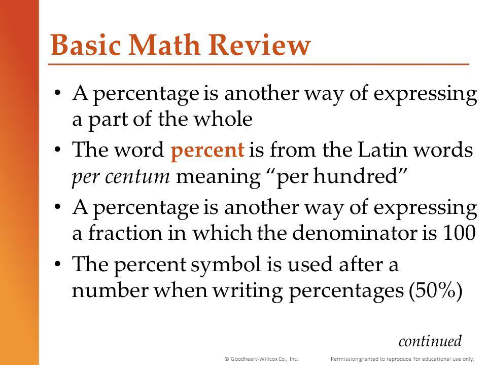 Basic Math Review A percentage is another way of expressing a part of the whole.