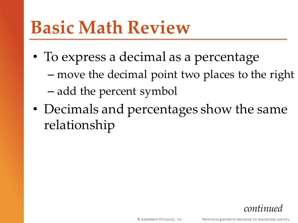 Basic Math Review To express a decimal as a percentage