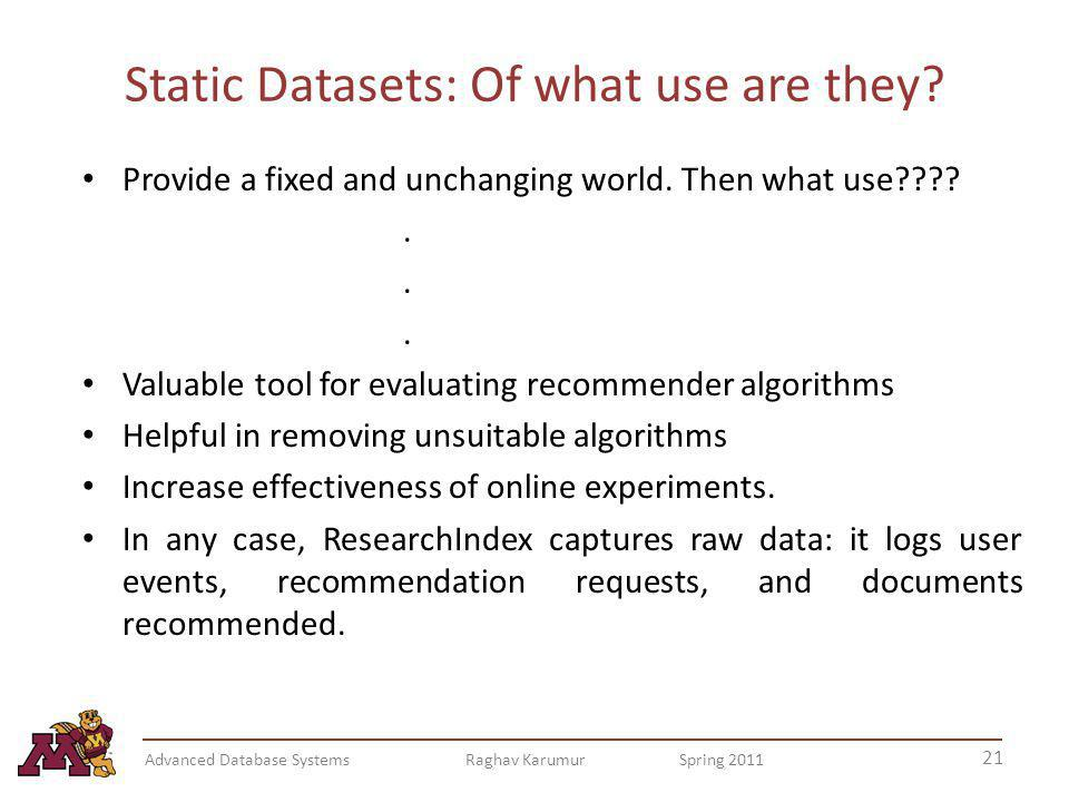 Static Datasets: Of what use are they