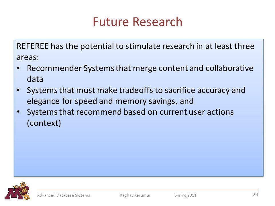 Future Research REFEREE has the potential to stimulate research in at least three areas: