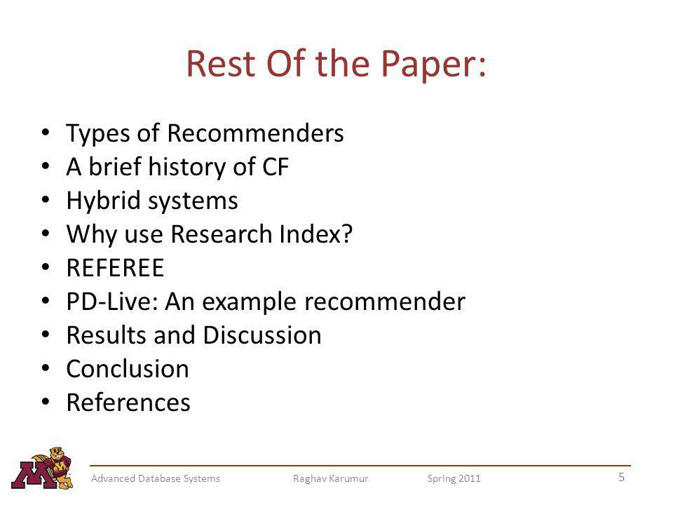 Rest Of the Paper: Types of Recommenders A brief history of CF