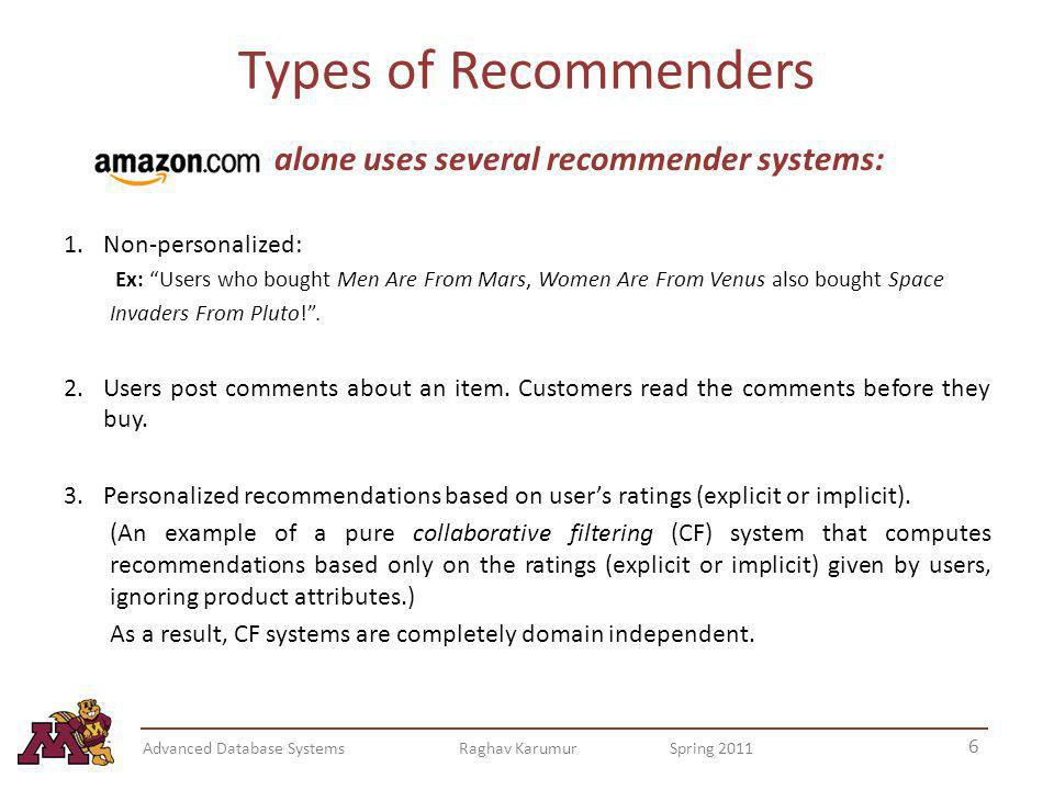 Types of Recommenders alone uses several recommender systems: