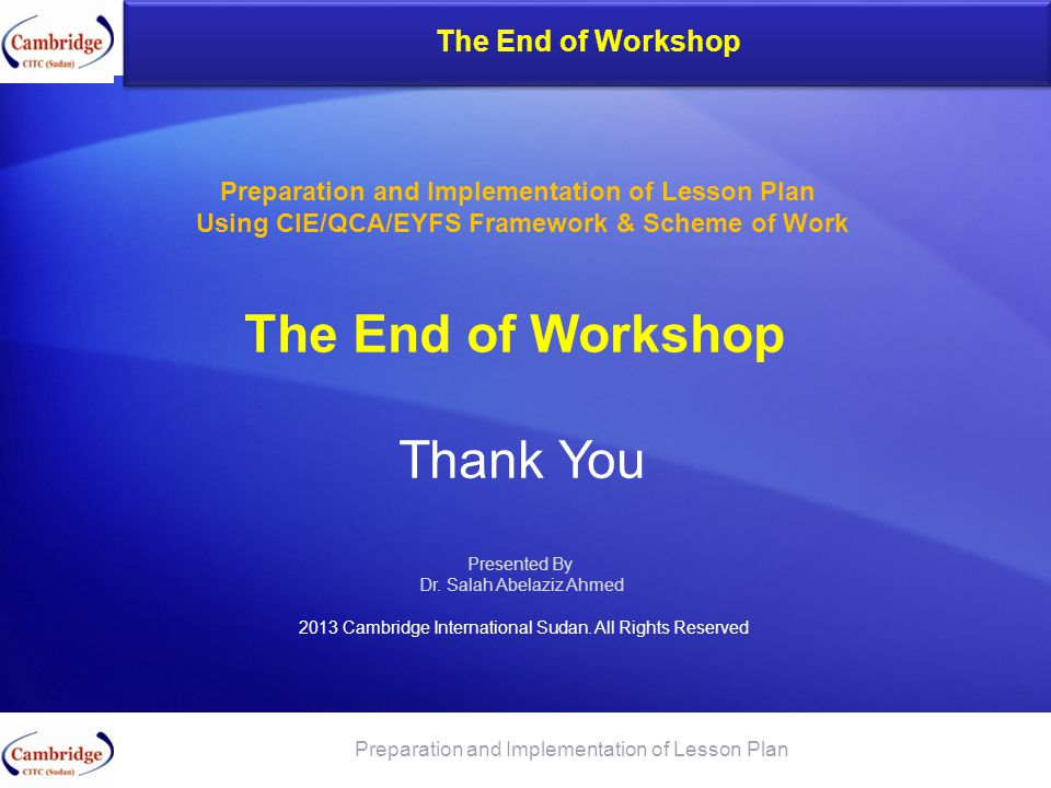 The End of Workshop Thank You The End of Workshop