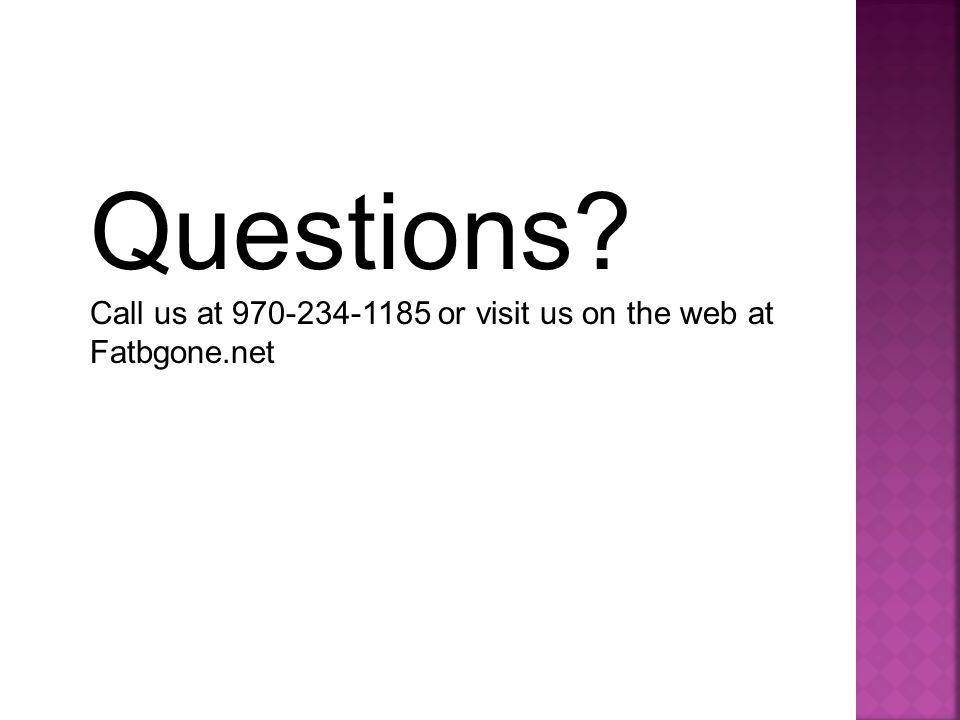 Questions Call us at 970-234-1185 or visit us on the web at