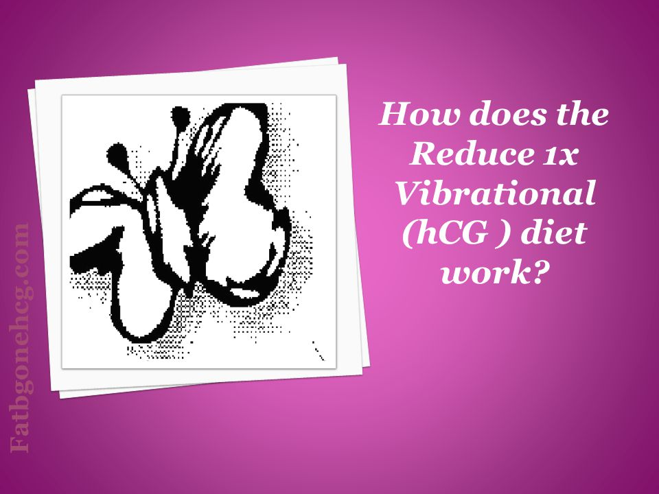 How does the Reduce 1x Vibrational (hCG ) diet work