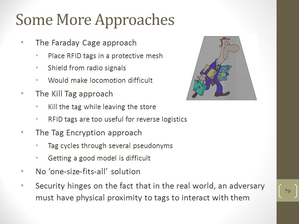 Some More Approaches The Faraday Cage approach The Kill Tag approach