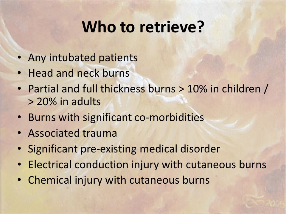 Who to retrieve Any intubated patients Head and neck burns