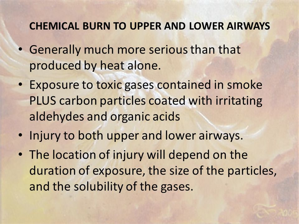 CHEMICAL BURN TO UPPER AND LOWER AIRWAYS
