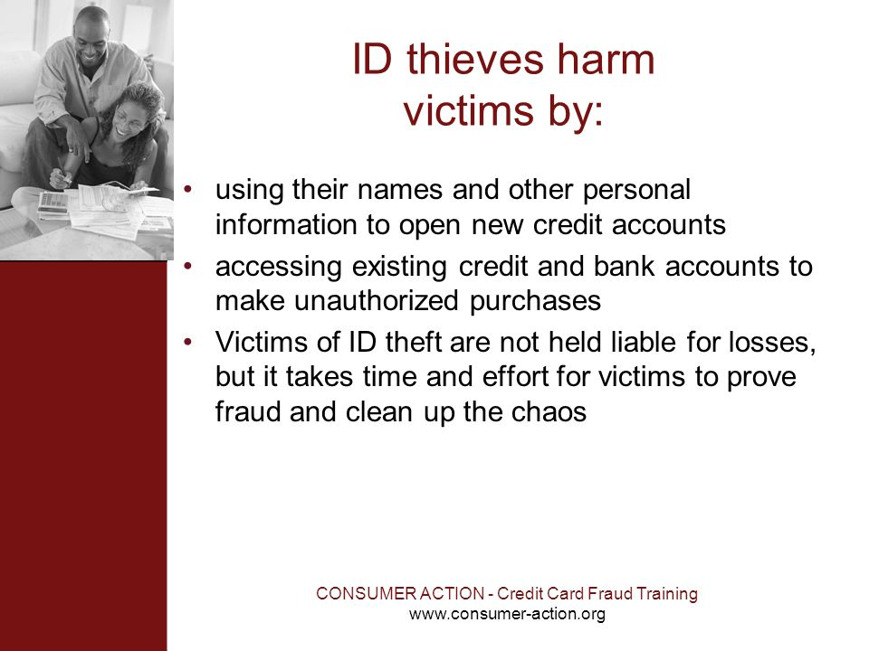 ID thieves harm victims by: