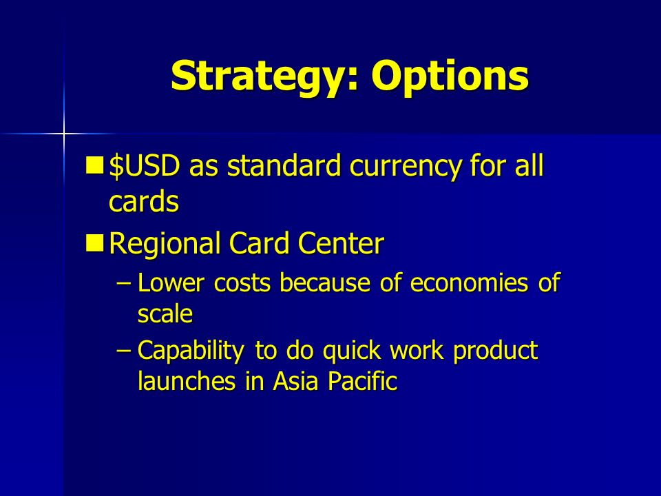 Strategy: Options $USD as standard currency for all cards