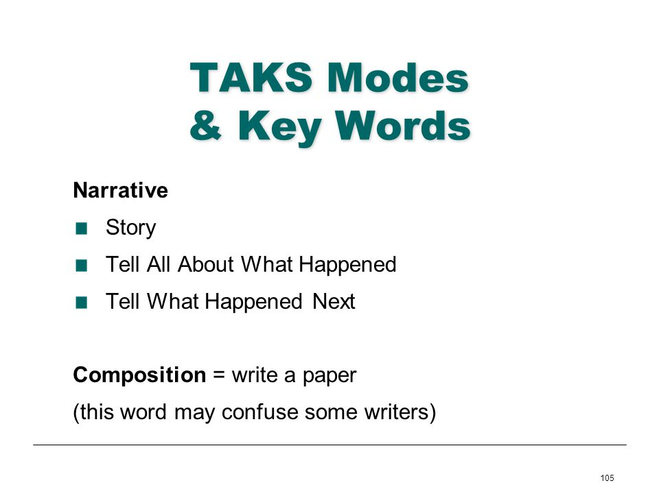 TAKS Modes & Key Words Narrative Story Tell All About What Happened