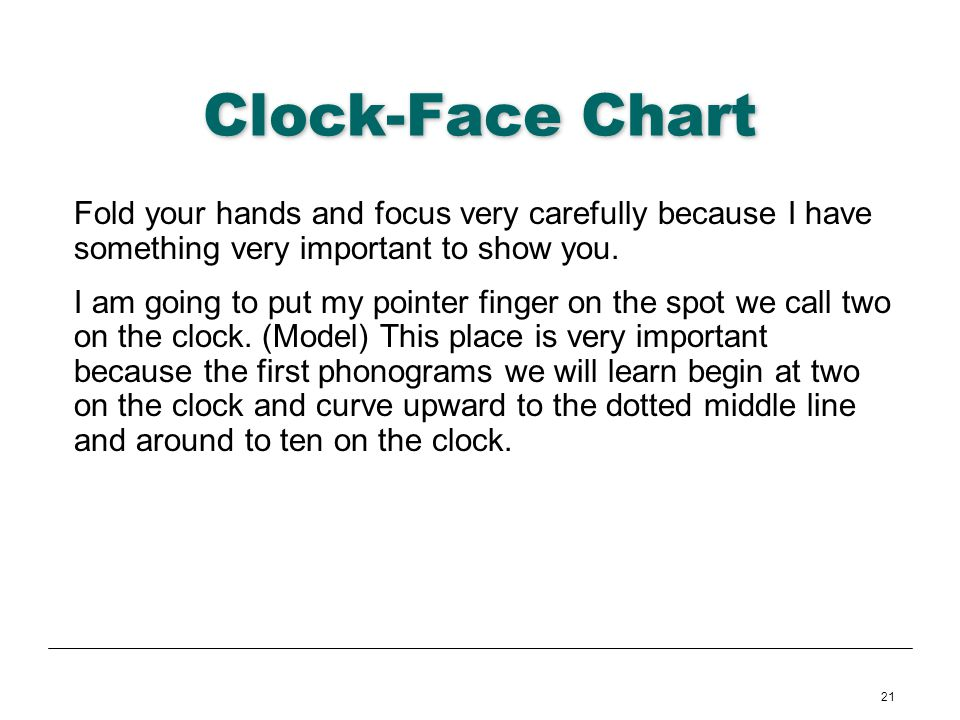 Clock-Face Chart Fold your hands and focus very carefully because I have something very important to show you.