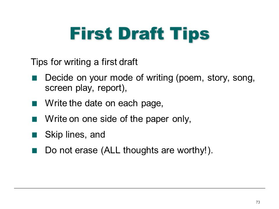 First Draft Tips Tips for writing a first draft
