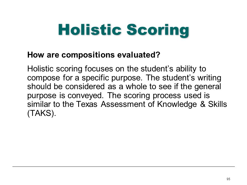 Holistic Scoring How are compositions evaluated