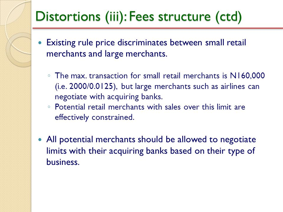 Distortions (iii): Fees structure (ctd)