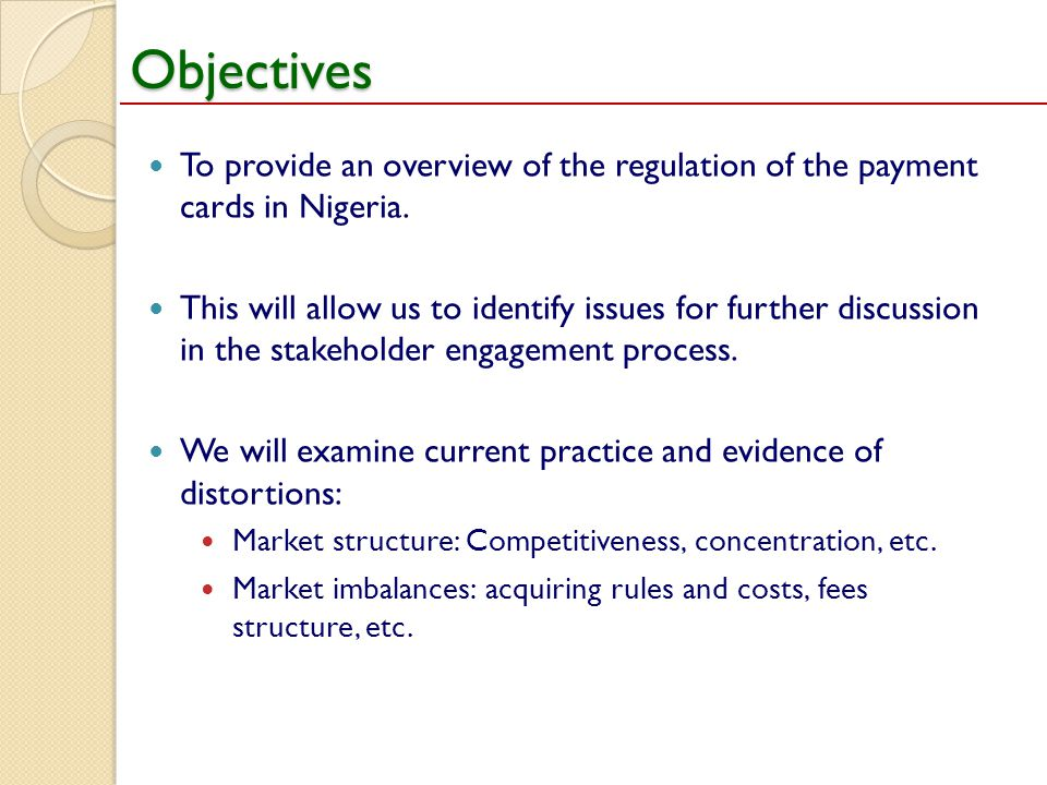 Objectives To provide an overview of the regulation of the payment cards in Nigeria.