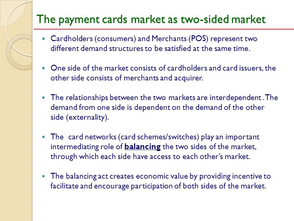 The payment cards market as two-sided market