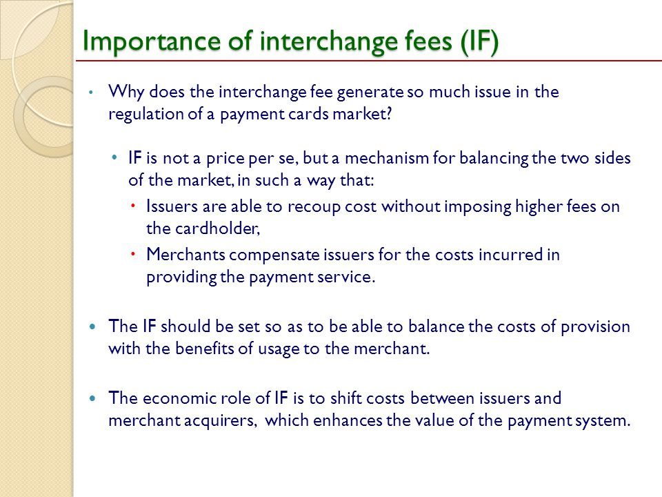 Importance of interchange fees (IF)