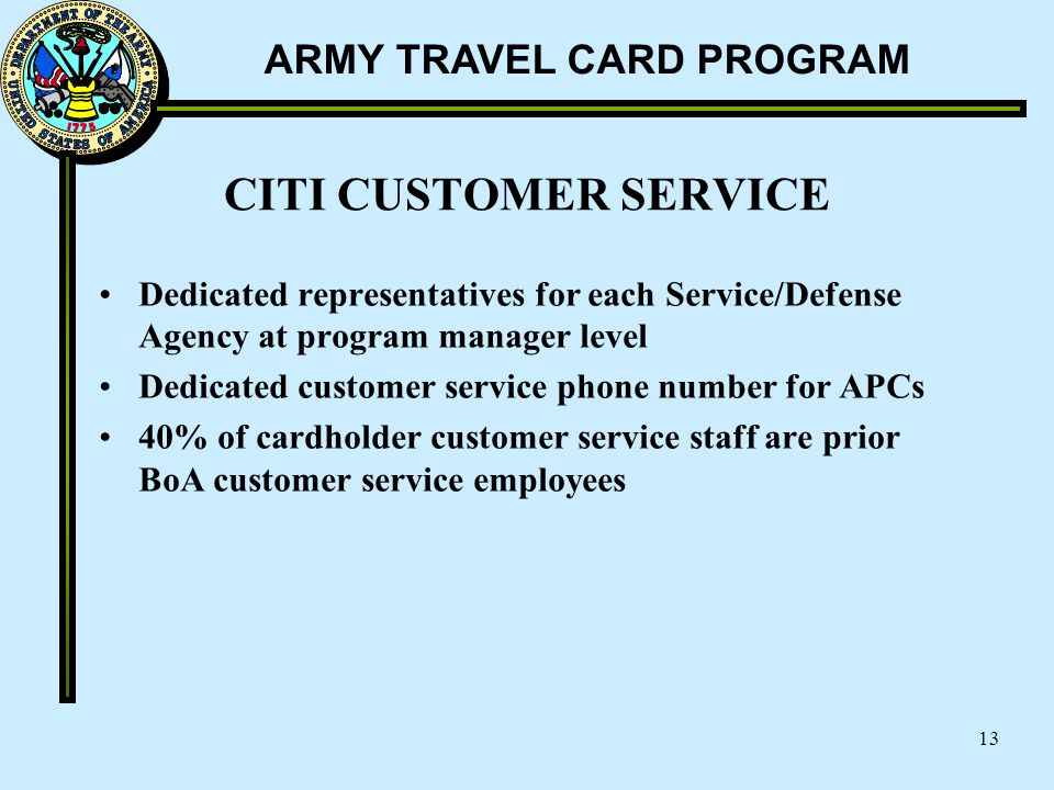 CITI CUSTOMER SERVICE Dedicated representatives for each Service/Defense Agency at program manager level.