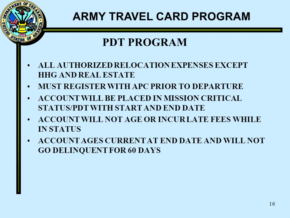 PDT PROGRAM ALL AUTHORIZED RELOCATION EXPENSES EXCEPT HHG AND REAL ESTATE. MUST REGISTER WITH APC PRIOR TO DEPARTURE.