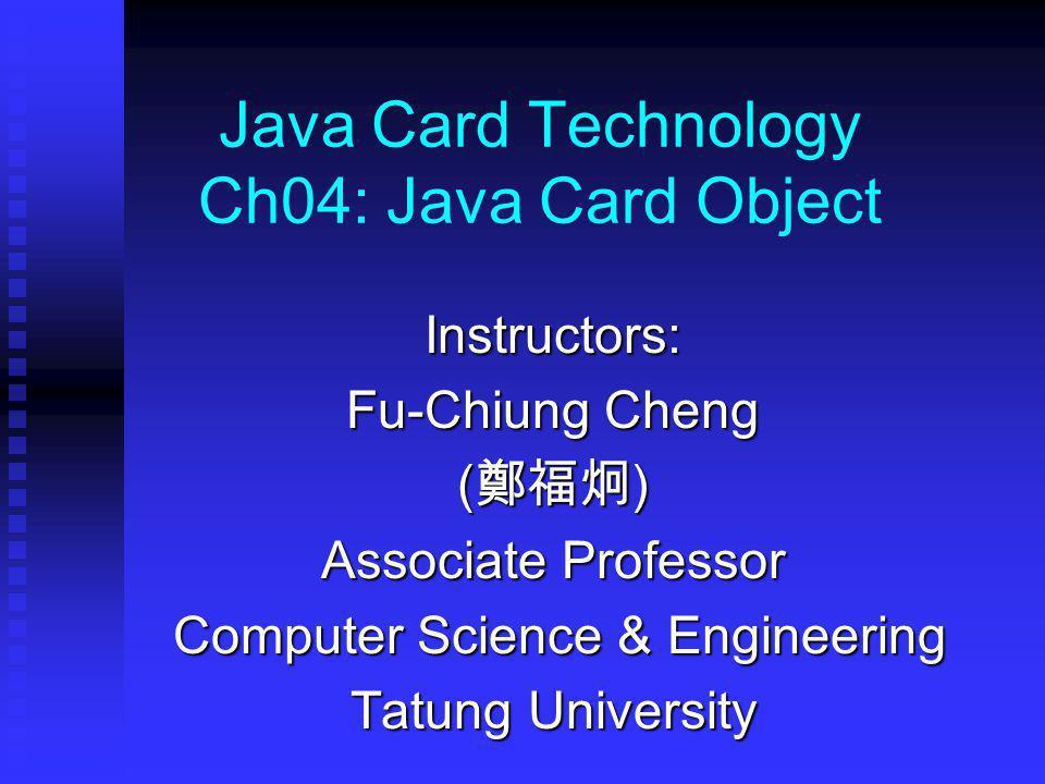 Java Card Technology Ch04: Java Card Object