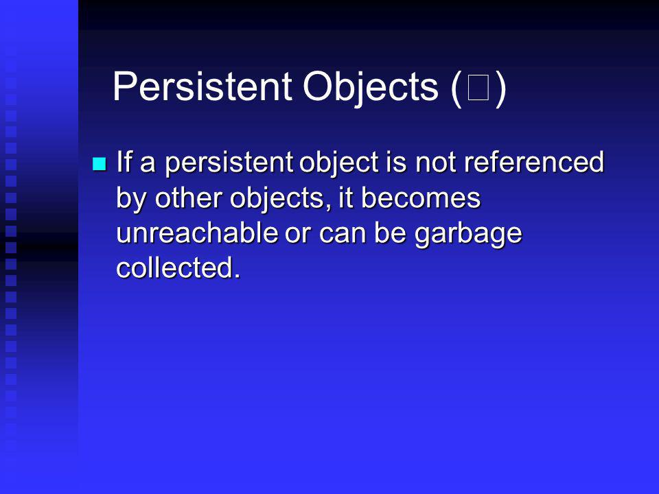 Persistent Objects (Ⅱ)