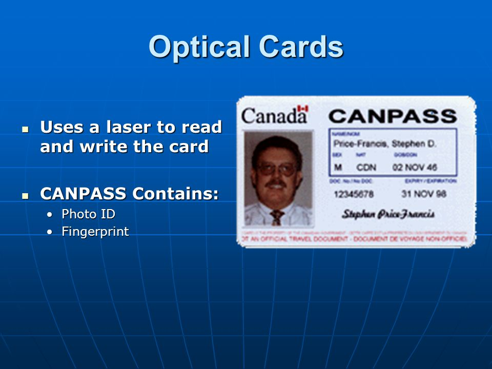 Optical Cards Uses a laser to read and write the card