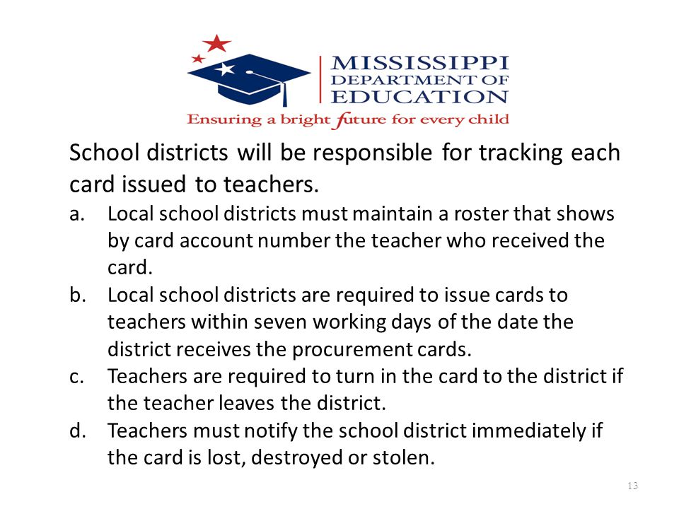 School districts will be responsible for tracking each card issued to teachers.