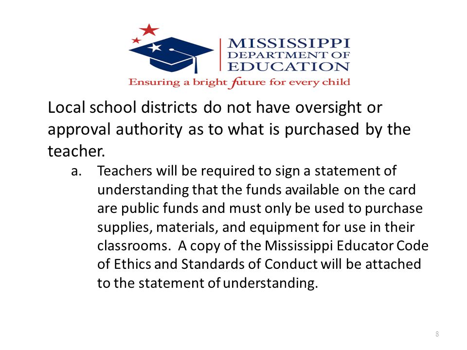 Local school districts do not have oversight or approval authority as to what is purchased by the teacher.