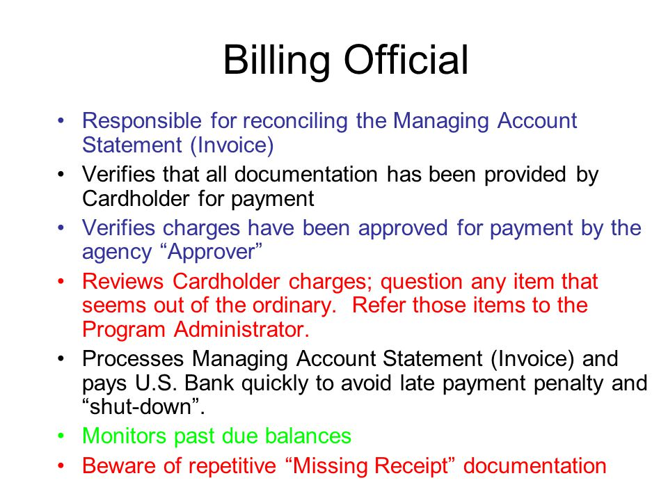 Billing Official Responsible for reconciling the Managing Account Statement (Invoice)