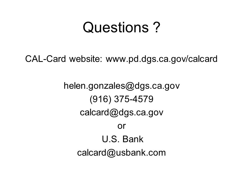 CAL-Card website: www.pd.dgs.ca.gov/calcard