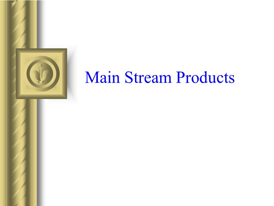 Main Stream Products