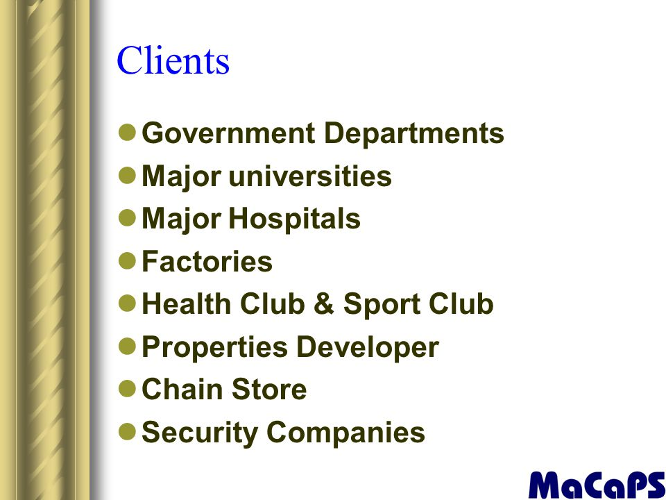 Clients Government Departments Major universities Major Hospitals