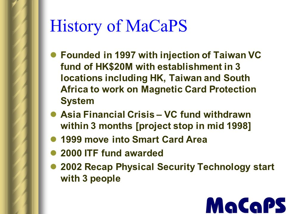 History of MaCaPS