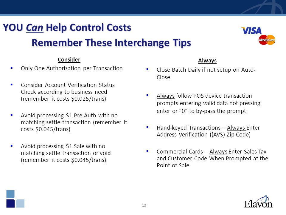 YOU Can Help Control Costs Remember These Interchange Tips