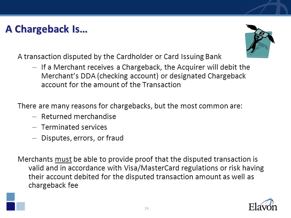 A Chargeback Is… A transaction disputed by the Cardholder or Card Issuing Bank.