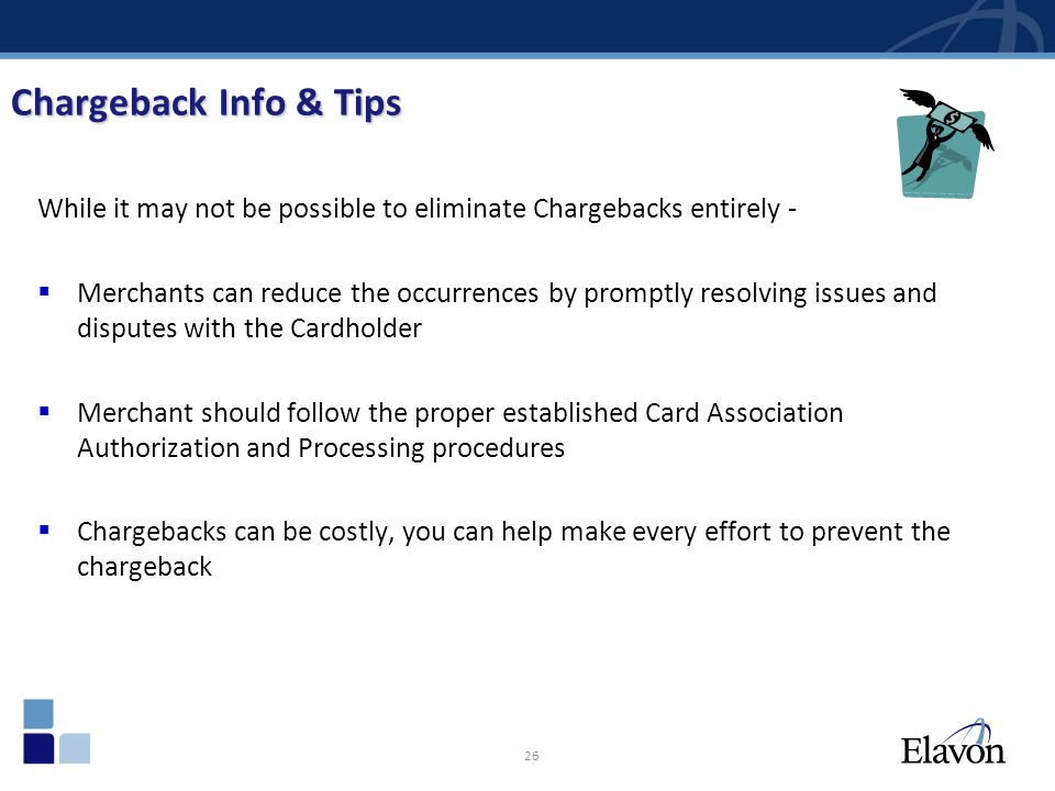 Chargeback Info & Tips While it may not be possible to eliminate Chargebacks entirely -