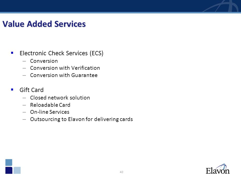 Value Added Services Electronic Check Services (ECS) Gift Card