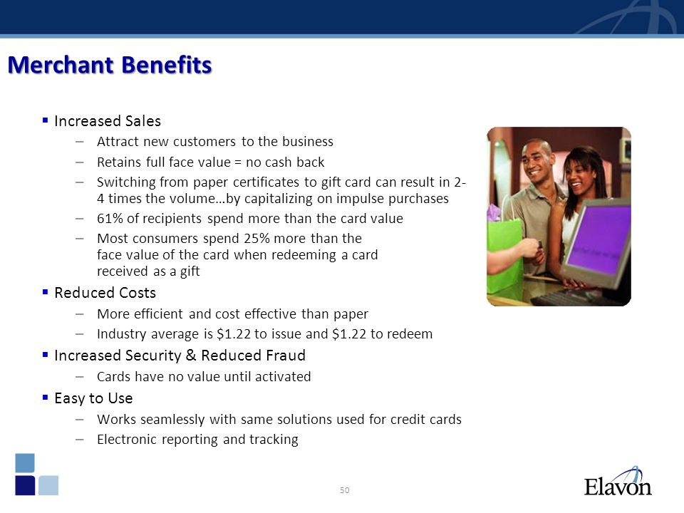 Merchant Benefits Increased Sales Reduced Costs
