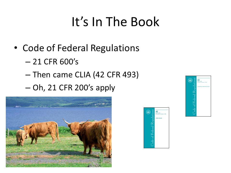 It's In The Book Code of Federal Regulations 21 CFR 600's