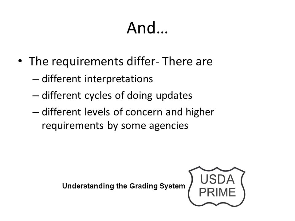 And… The requirements differ- There are different interpretations