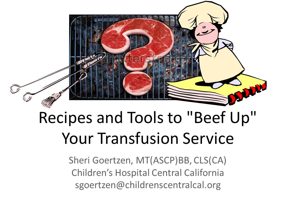 Recipes and Tools to Beef Up Your Transfusion Service
