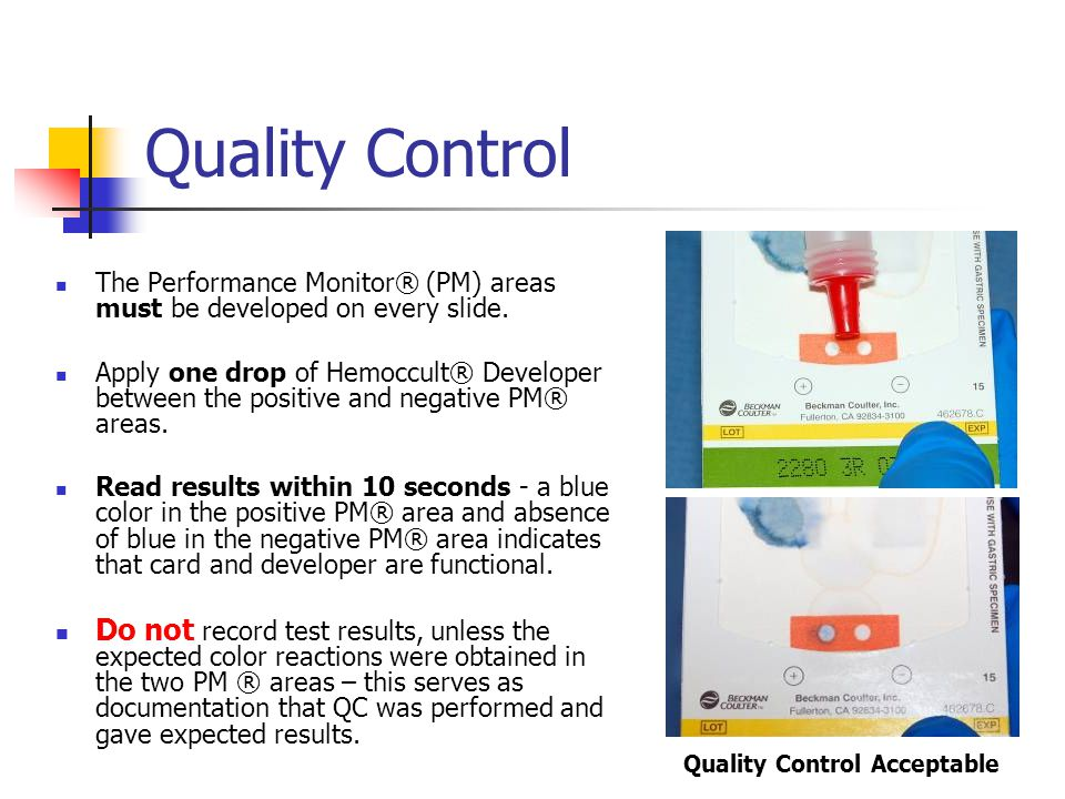 Quality Control The Performance Monitor® (PM) areas must be developed on every slide.