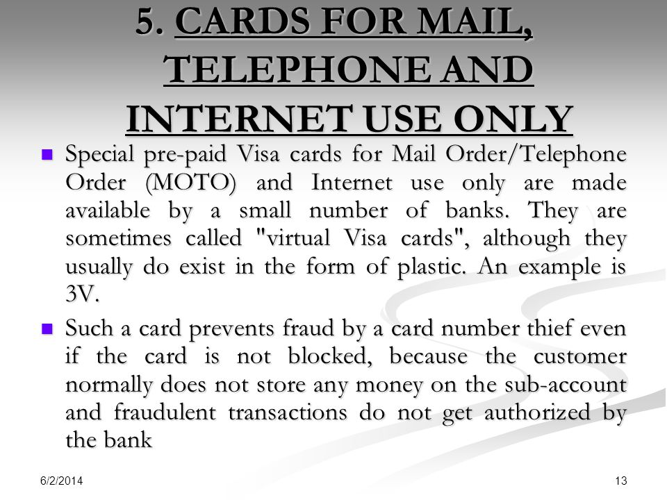 5. CARDS FOR MAIL, TELEPHONE AND INTERNET USE ONLY