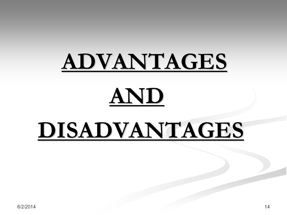 ADVANTAGES AND DISADVANTAGES 3/31/2017
