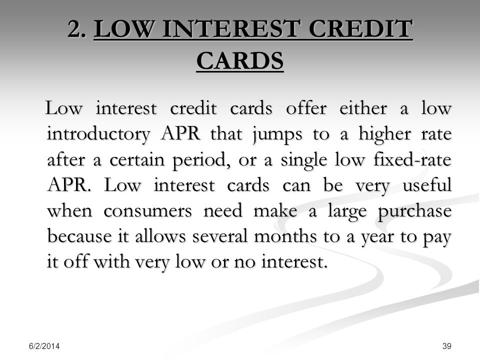 2. LOW INTEREST CREDIT CARDS